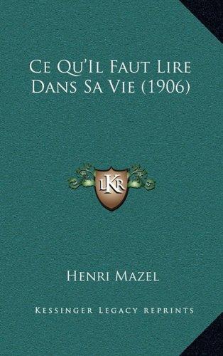 9781167922633: Ce Qu'Il Faut Lire Dans Sa Vie (1906) (French Edition)