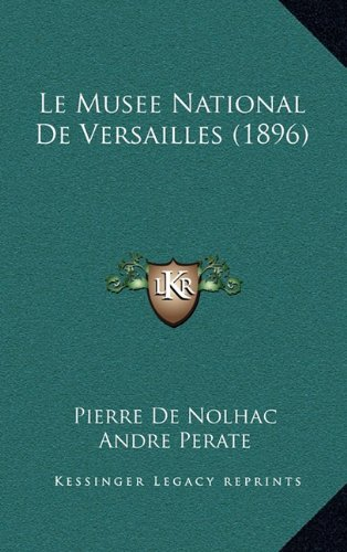 9781167922992: Le Musee National De Versailles (1896) (French Edition)