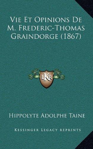 9781167923173: Vie Et Opinions de M. Frederic-Thomas Graindorge (1867)