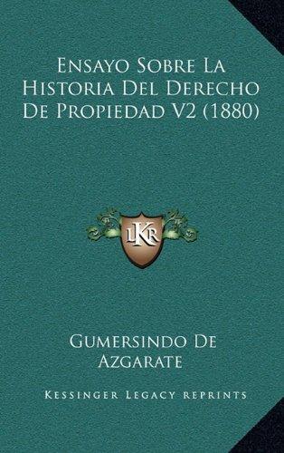 9781167923586: Ensayo Sobre La Historia Del Derecho De Propiedad V2 (1880) (Spanish Edition)