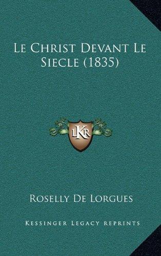 9781167923784: Le Christ Devant Le Siecle (1835)