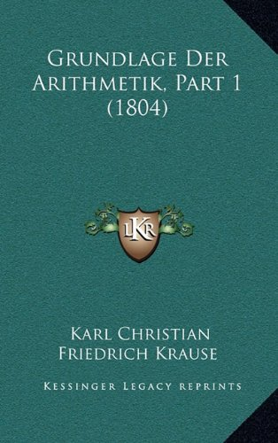 9781167924613: Grundlage Der Arithmetik, Part 1 (1804) (German Edition)