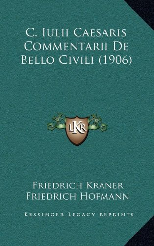 9781167925054: C. Iulii Caesaris Commentarii De Bello Civili (1906) (German Edition)