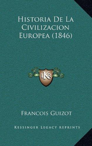 9781167925382: Historia De La Civilizacion Europea (1846) (Spanish Edition)