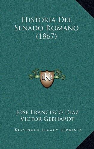 9781167926334: Historia Del Senado Romano (1867) (Spanish Edition)