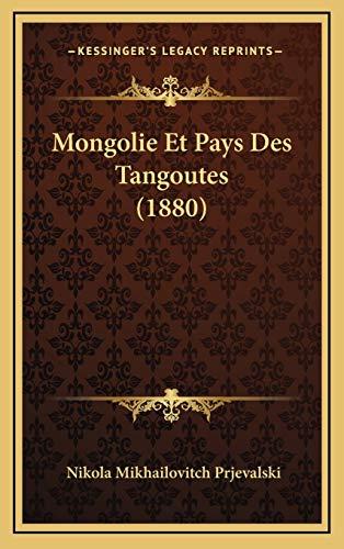 9781167926600: Mongolie Et Pays Des Tangoutes (1880)
