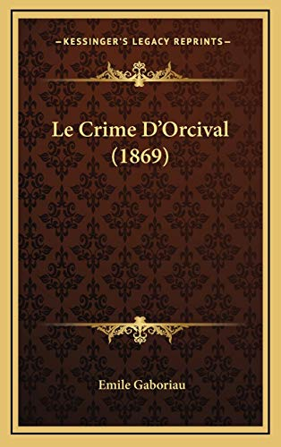 9781167927201: Le Crime D'Orcival (1869) (French Edition)