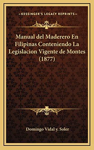 9781167927379: Manual del Maderero En Filipinas Conteniendo La Legislacion Vigente de Montes (1877)