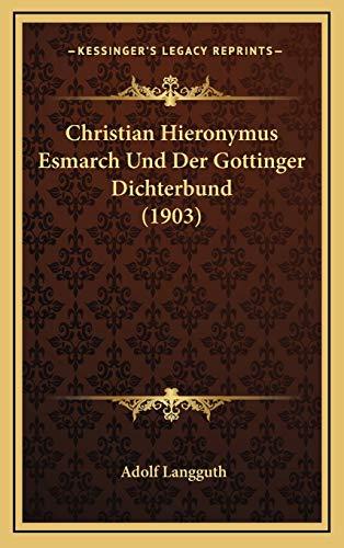 9781167928499: Christian Hieronymus Esmarch Und Der Gottinger Dichterbund (1903)