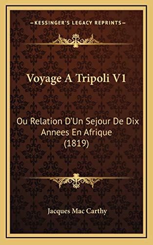 9781167929113: Voyage a Tripoli V1: Ou Relation D'Un Sejour de Dix Annees En Afrique (1819)