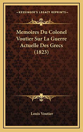 9781167929748: Memoires Du Colonel Voutier Sur La Guerre Actuelle Des Grecs (1823)