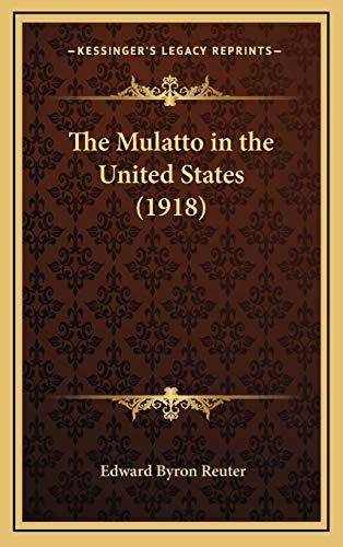 9781167929854: The Mulatto in the United States (1918)