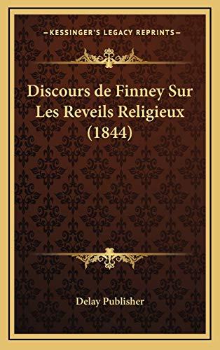 9781167930188: Discours de Finney Sur Les Reveils Religieux (1844) (French Edition)