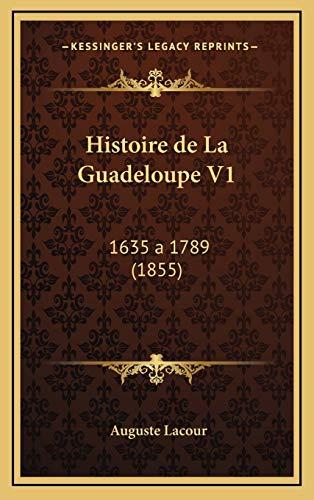 9781167930263: Histoire de La Guadeloupe V1: 1635 a 1789 (1855)