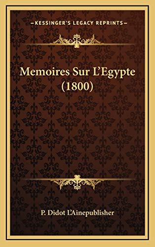 9781167931345 - P Didot L'Ainepublisher: Memoires Sur L'Egypte (1800) - Livre