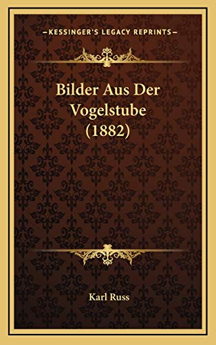 9781167932656: Bilder Aus Der Vogelstube (1882) (German Edition)