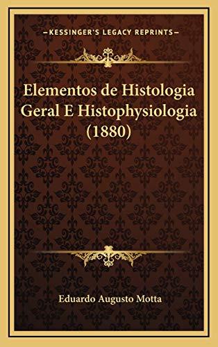 9781167932977: Elementos de Histologia Geral E Histophysiologia (1880) (Spanish Edition)