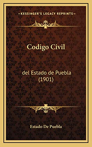 9781167933585: Codigo Civil: del Estado de Puebla (1901) (Spanish Edition)