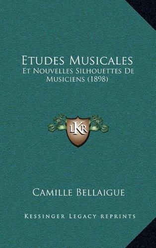 9781167936654: Etudes Musicales: Et Nouvelles Silhouettes de Musiciens (1898) (French Edition)