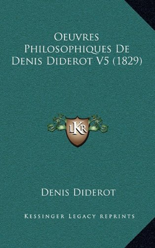 Oeuvres Philosophiques De Denis Diderot V5 (1829) (French Edition) (9781167938931) by Diderot, Denis
