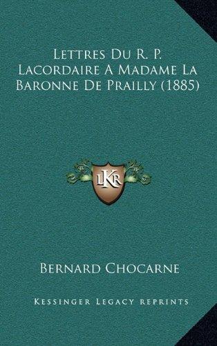 9781167940347: Lettres Du R. P. Lacordaire a Madame La Baronne de Prailly (1885)