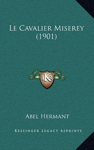 9781167940941: Le Cavalier Miserey (1901) (French Edition)