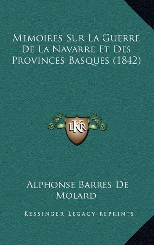 9781167942686: Memoires Sur La Guerre de La Navarre Et Des Provinces Basques (1842)