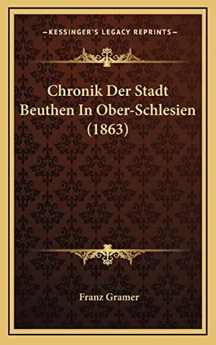 9781167944406: Chronik Der Stadt Beuthen in Ober-Schlesien (1863)