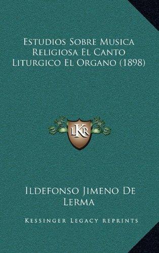 9781167945489: Estudios Sobre Musica Religiosa El Canto Liturgico El Organo (1898)