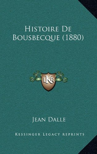 9781167945519: Histoire de Bousbecque (1880) (French Edition)