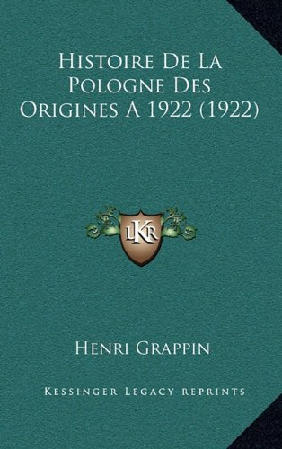 9781167946080: Histoire de La Pologne Des Origines A1922 (1922) (French Edition)