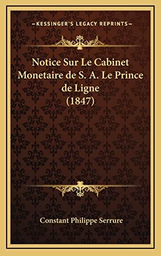 9781167947797: Notice Sur Le Cabinet Monetaire de S. A. Le Prince de Ligne (1847) (French Edition)