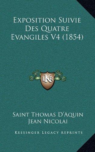 9781167949500: Exposition Suivie Des Quatre Evangiles V4 (1854)