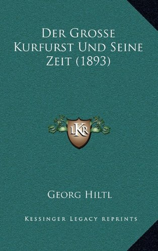 9781167950025: Der Grosse Kurfurst Und Seine Zeit (1893) (German Edition)