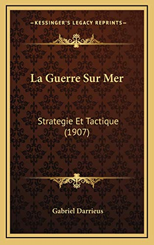 9781167950971: La Guerre Sur Mer: Strategie Et Tactique (1907) (French Edition)