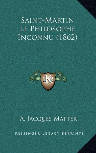9781167951695: Saint-Martin Le Philosophe Inconnu (1862)