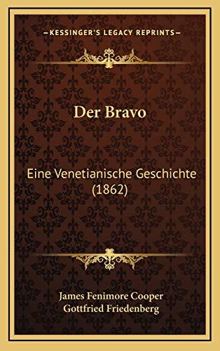 Der Bravo: Eine Venetianische Geschichte (1862) (German Edition) (1167952413) by Cooper, James Fenimore