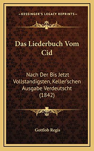 9781167953668: Das Liederbuch Vom Cid: Nach Der Bis Jetzt Vollstandigsten, Keller'schen Ausgabe Verdeutscht (1842)