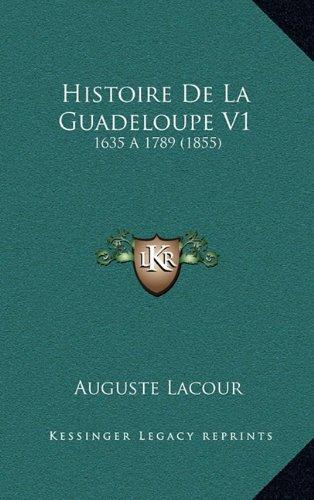 9781167957192: Histoire de La Guadeloupe V1: 1635 a 1789 (1855)