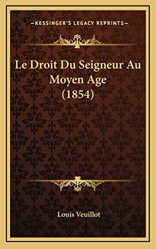 9781167958489: Le Droit Du Seigneur Au Moyen Age (1854) (French Edition)