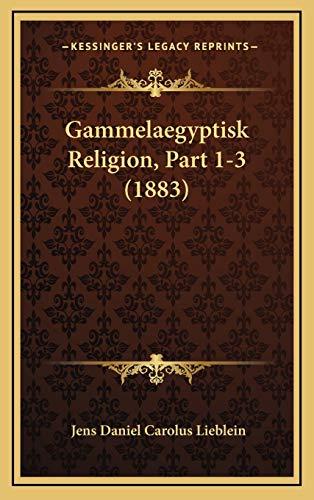 9781167959080: Gammelaegyptisk Religion, Part 1-3 (1883)