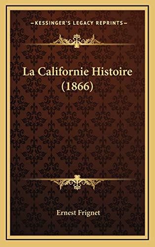 9781167959226: La Californie Histoire (1866) (French Edition)