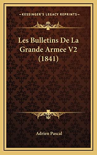 9781167959714: Les Bulletins de La Grande Armee V2 (1841)