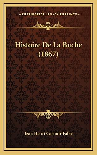 9781167961601: Histoire de La Buche (1867)