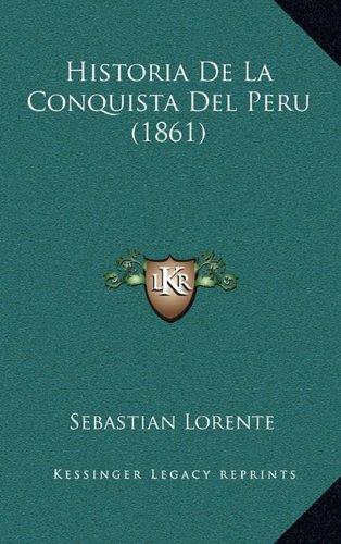 9781167963230: Historia De La Conquista Del Peru (1861) (Spanish Edition)