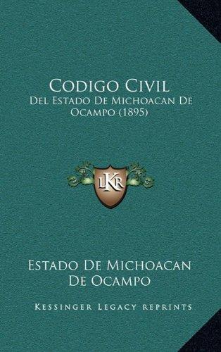 9781167963544: Codigo Civil: del Estado de Michoacan de Ocampo (1895)