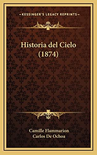 9781167965326: Historia del Cielo (1874) (Spanish Edition)