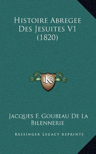 9781167966293: Histoire Abregee Des Jesuites V1 (1820) (French Edition)