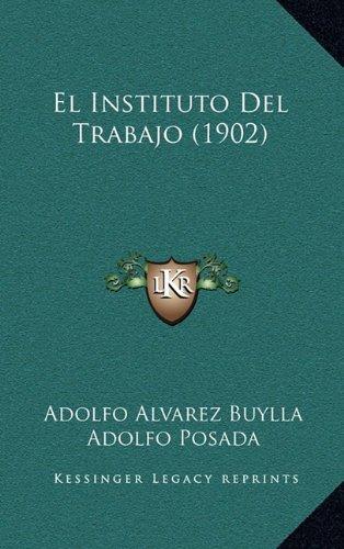 9781167966668: El Instituto Del Trabajo (1902) (Spanish Edition)