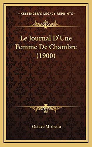 9781167967337: Le Journal D'Une Femme De Chambre (1900) (French Edition)